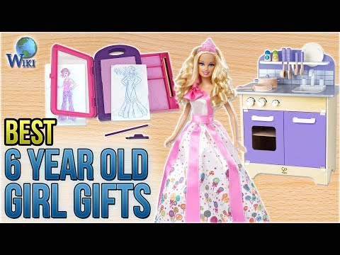 10 Best 6 Year Old Girl Gifts 2018