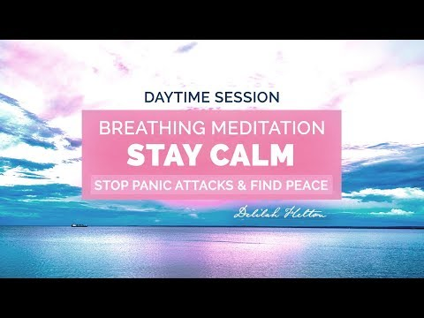 Stay Calm ~ Daytime Breathing Meditation To Stop Panic Attacks | Mindful Breathing Meditation