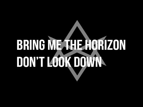 Bring Me The Horizon  Dont Look Down feat Orifice Vulgatron of Foreign Beggars  WITH LYRICS