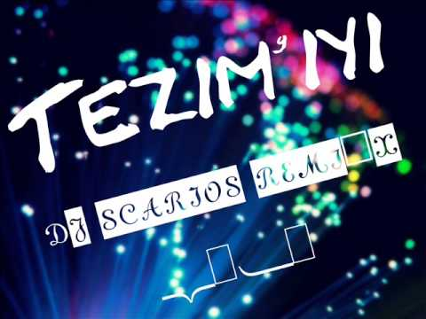 ♫ Tezzim-iyi ♫ ★ Deejay Scarios Remix ★