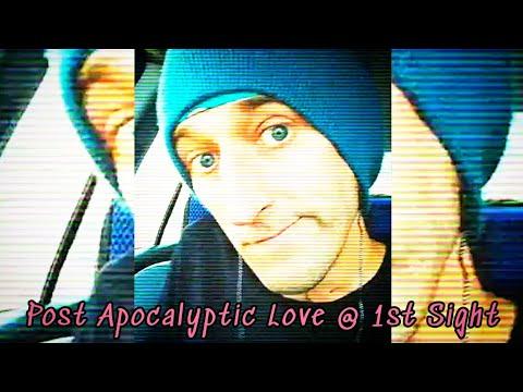 Post Apocalyptic Love @ 1st Sight – Poem by Corey Taft