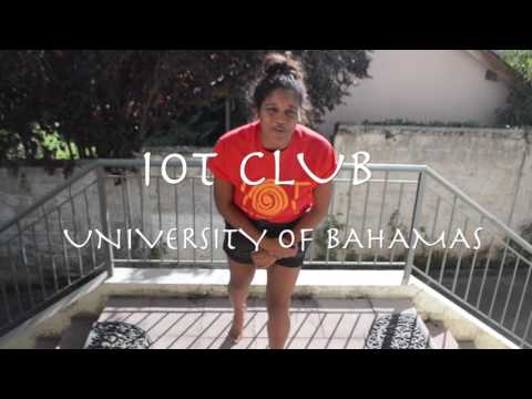 NEW IOT Club ALERT | University of Bahamas 2017