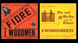 I Woodmen - TU SEI BELLA COME UN FIORE 1971