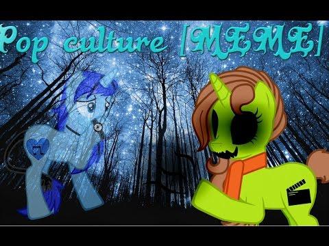 Pop culture [MEME](c 5К няфа :з) 💙💚