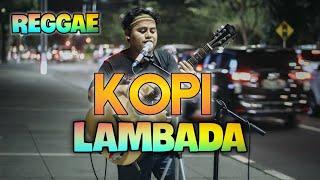 KOPI LAMBADA | LIVER ANDI 33 (REGGAE)