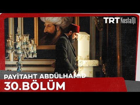 Payitaht 'Abdülhamid' 30.Bölüm