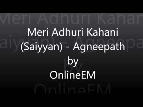 Meri Adhuri Kahani (Saiyyan) - Agneepath by OnlineEM