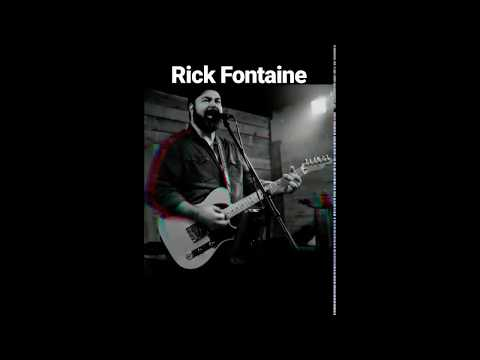 Rick Fontaine - guitars and vocals