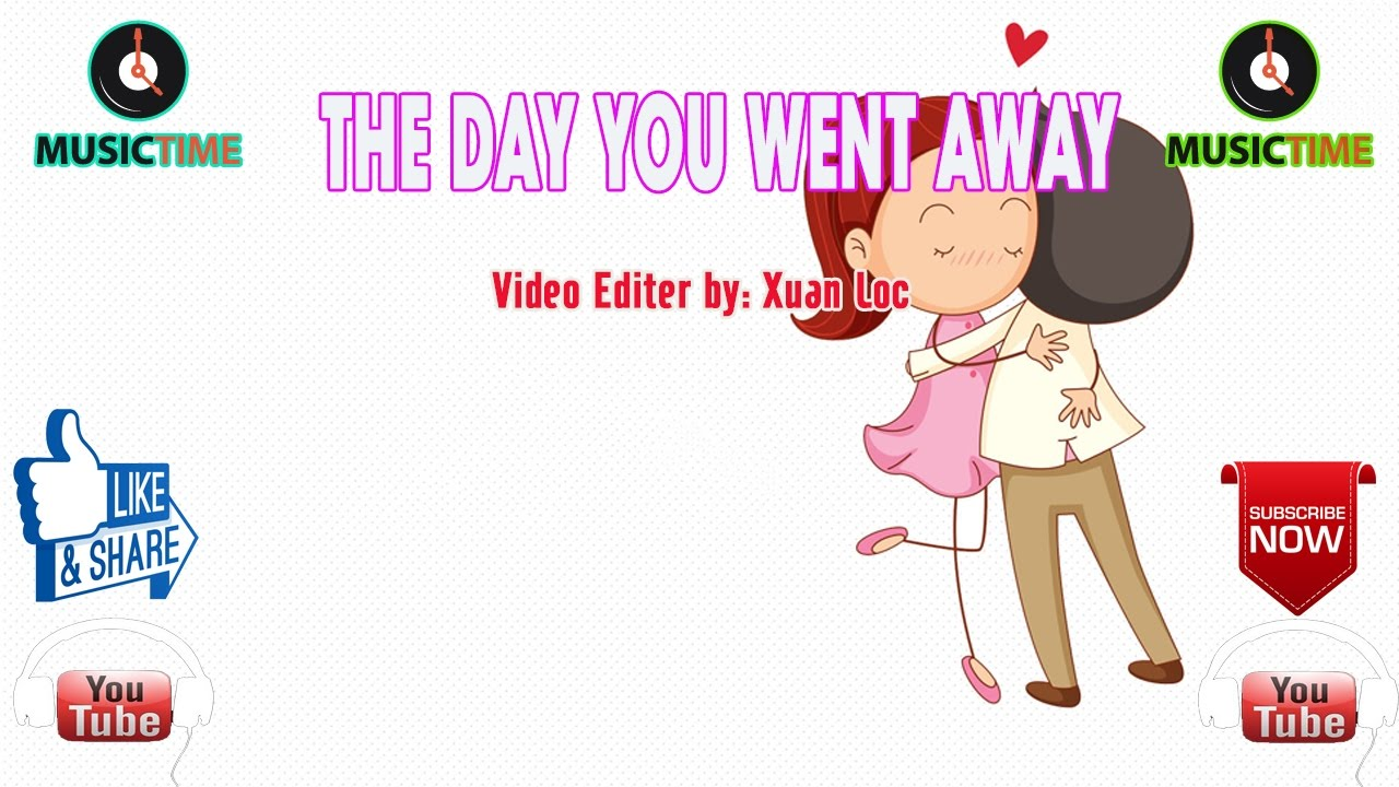 The Day You Went Away Lyrics - songmeanings.com