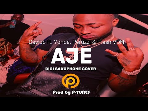 davido---'aje'-feat.-yonda,-peruzzi-&-fresh-vdm-(p-tunes-beats-digi-saxophone-cover)word2word