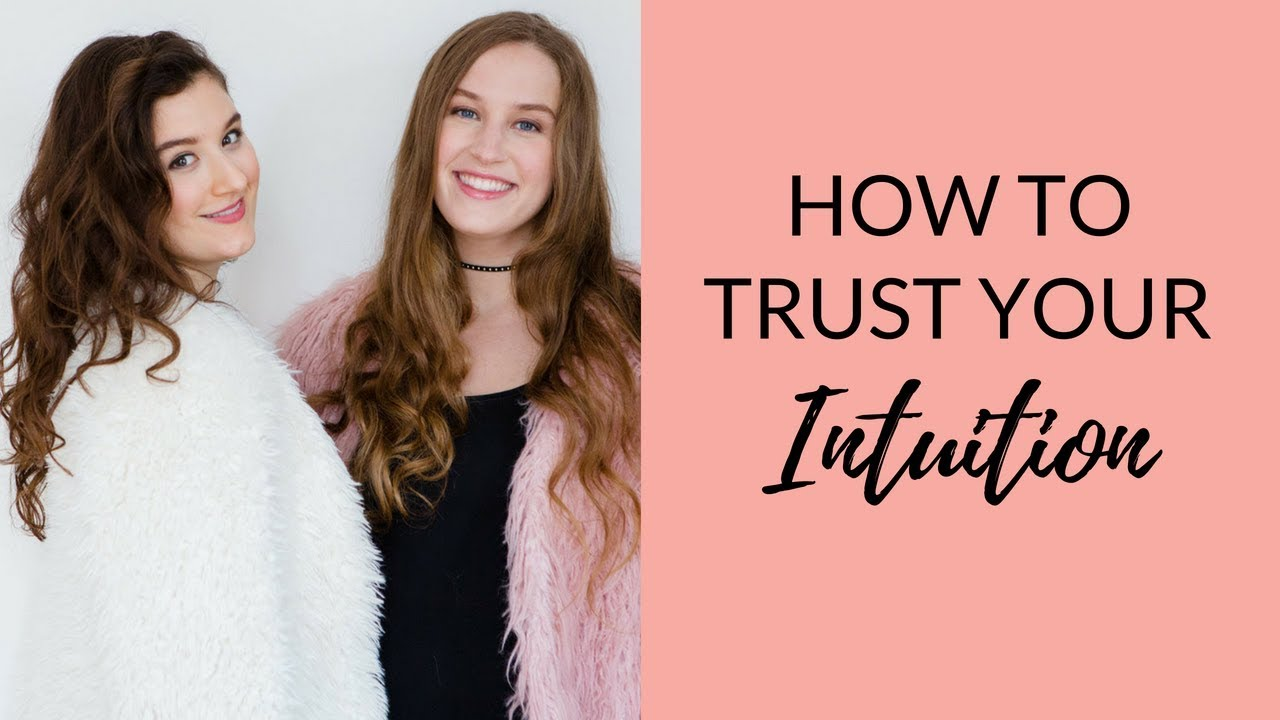 Trust Your Intuition | Follow Your Instincts w/ Sonia & Sabrina Choquette-Tully