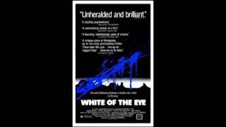 The original soundtrack from the 1987 film: White of the Eye I can'...