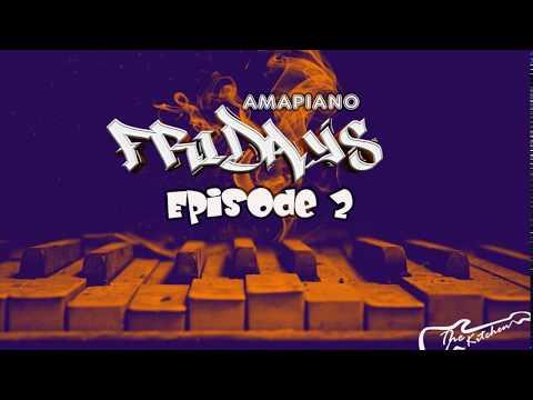 Amapiano Fridays Episode 2