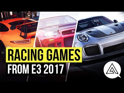 Racing Games of E3 2017 - Forza Motorsport 7, Need for Speed Payback & The Crew 2