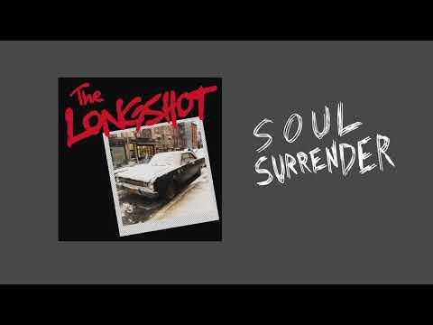 The Longshot - Soul Surrender