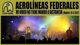 AEROLÍNEAS FEDERALES - Mi Video No Tiene Mando A Distancia [Live Ocho Y Medio, Madrid | 14-4-2012]