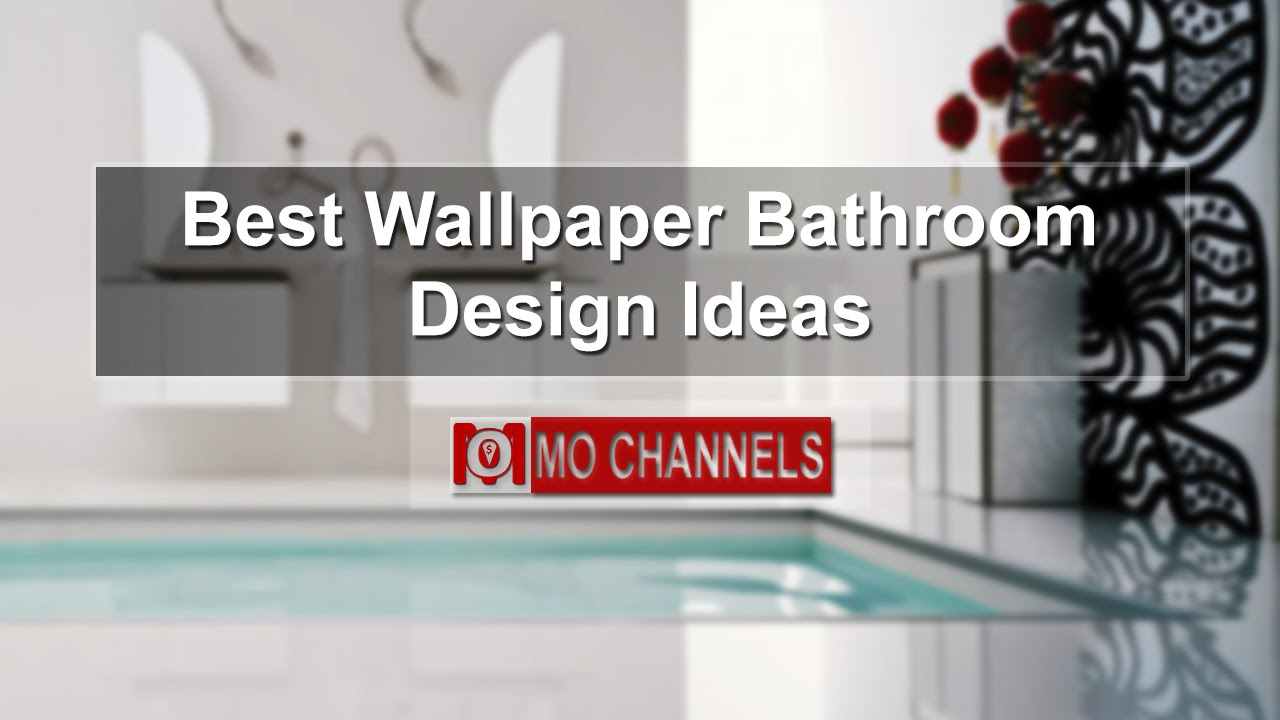 Best wallpaper bathroom design ideas youtube for Best wallpaper for bathrooms