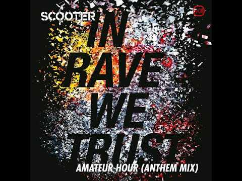 Scooter - In Rave We Trust - Amateur Hour (Anthem Club Mix)