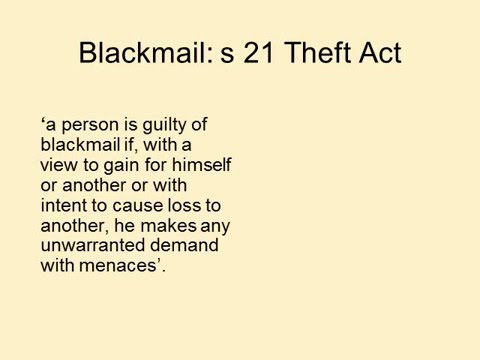 The law of blackmail s.21 Theft Act 1968 (UK)