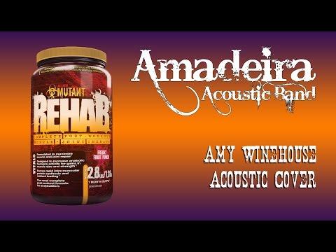Rehab - Amadeira Acoustic Version
