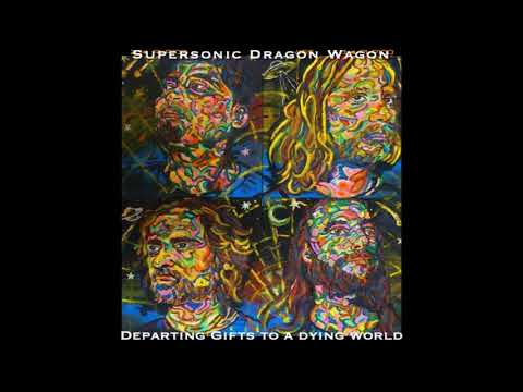 Supersonic Dragon Wagon - Departing Gifts To A Dying World (2020) (New Full Album)
