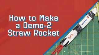 How to Make a Demo-2 Straw Rocket
