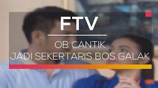 Video FTV SCTV  - OB Cantik Jadi Sekertaris Bos Galak download MP3, 3GP, MP4, WEBM, AVI, FLV Februari 2018