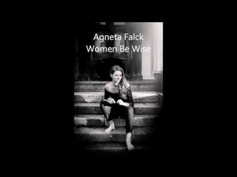Agneta Falck Women Be Wise