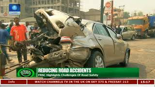 FRSC Highlights Challenges Of Reducing Road Accidents & Safety