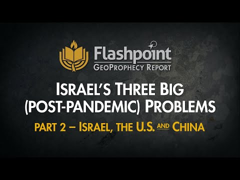 Flashpoint: Israel's Three Big (Post-Pandemic) Problems Pt 2