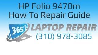 HP Elitebook Folio 9470m Laptop How To Repair Guide - By 365
