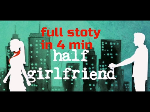 Full Half Girlfriend Story - Chetan Bhagat - Ekta Kapoor -Movie Half Girl Friend Full Story