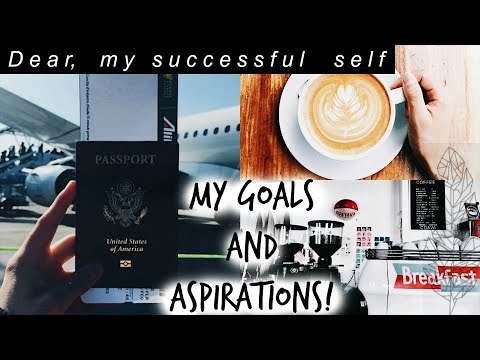 Dear My Successful Self my goals in life, personal aspirations +