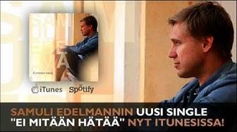 """Samuli Edelmann - Ei mitään hätää (Uusi albumi """"Pienellä kivellä"""" nyt kaupoissa)"""