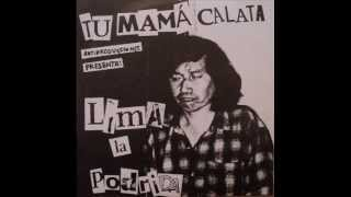 Tu Mamá Calata - Lima La Podrida V/A (Disco completo)