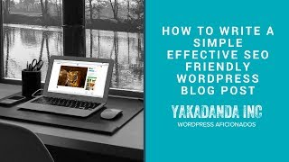 How to Write a Simple Effective SEO Friendly WordPress Blog Post