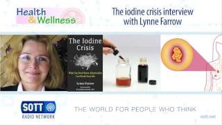 The Health & Wellness Show: The Iodine Crisis - Interview with Lynne Farrow