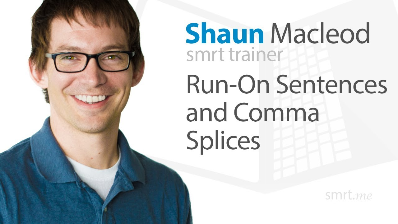 Run On Sentences And Comma Splices Youtube