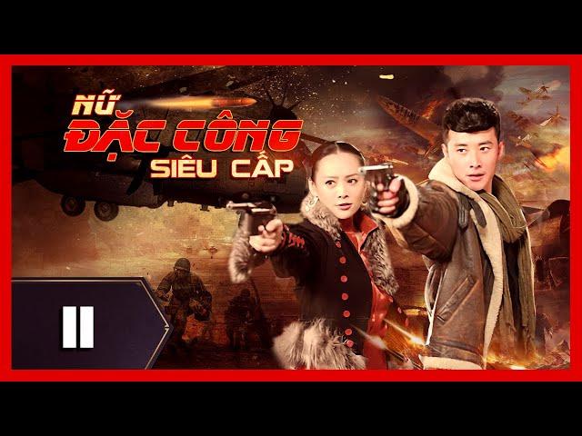 NỮ ĐẶC CÔNG SIÊU CẤP - Tập 11 | Phim Hành Động Võ Thuật Đỉnh Cao 2021 | iPhim