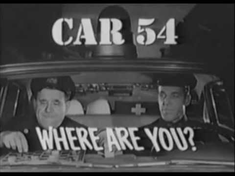 Car 54 Where Are You Theme Youtube