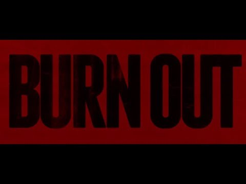 Burn Out  Bande annonce HD
