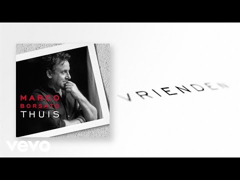 Marco Borsato - Vrienden (Offical Audio)