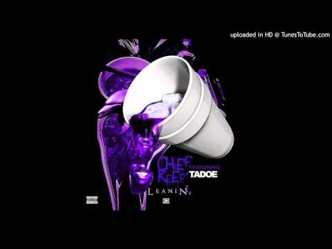 Chief Keef - Leanin' (feat. Tadoe) (Full Version)