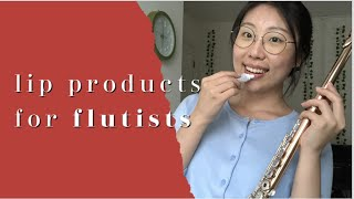TOP 3 lip products for flutist…