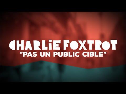 Charlie Foxtrot - Pas un public cible (Lyrics Vidéo)