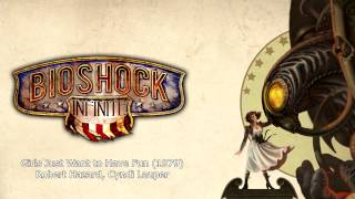 Bioshock Infinite Music - Girls Just Want to Have Fun (1983) by Robert Hazard, Cyndi Lauper