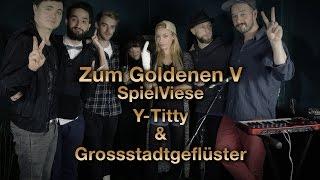 SpielViese - Y-TITTY & GROSSSTADTGEFLÜSTER mit Fickt-Euch-Allee- Zum Goldenen V