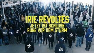 Irie Révoltés - Jetzt ist Schluss // Ruhe vor dem Sturm
