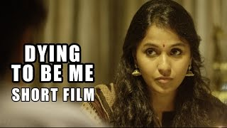 Dying to be ME Short Film : Smita, Deva Katta