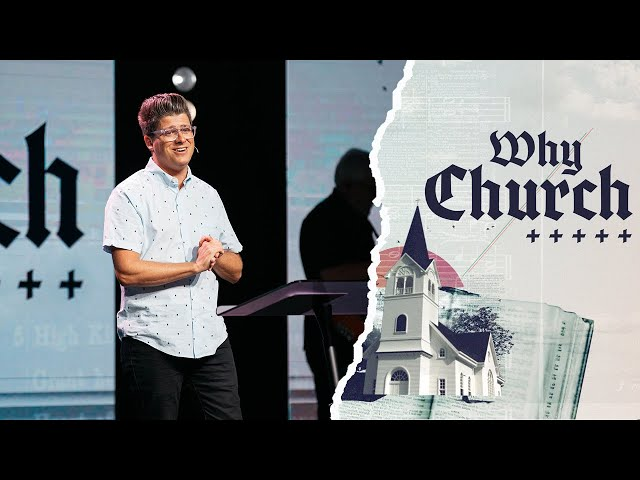 Why Church | Why Bother